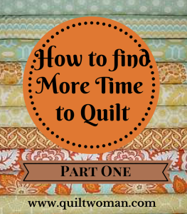 How to findMore Time to Quilt (1)